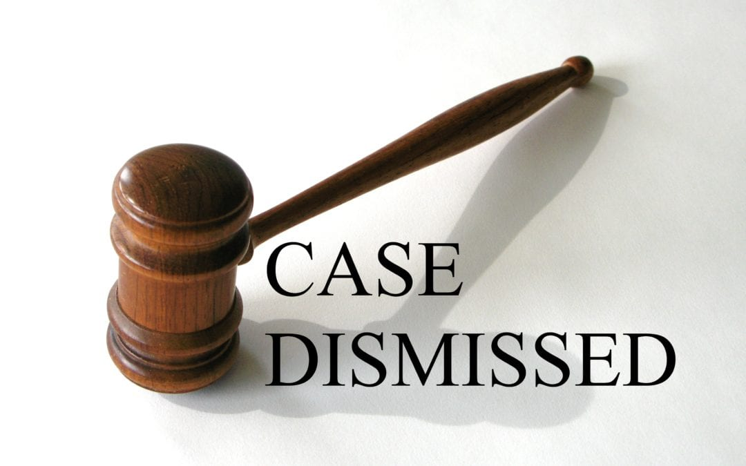 Case Dismissed! How and Why?