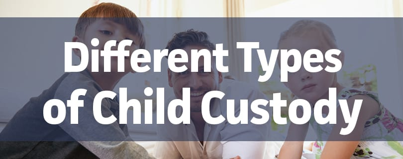 Different types of child custody